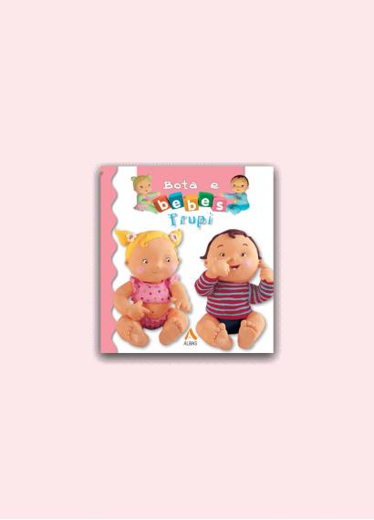 Bota e bebes - Trupi